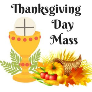 Thanksgiving Mass Friday, October 9th, @10:30   See link in Post